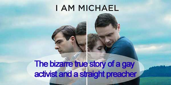 I Am Michael - The bizarre true story of a gay activist and a straight preacher
